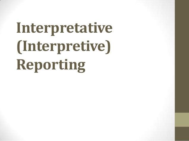 Interpretative(Interpretive)Reporting