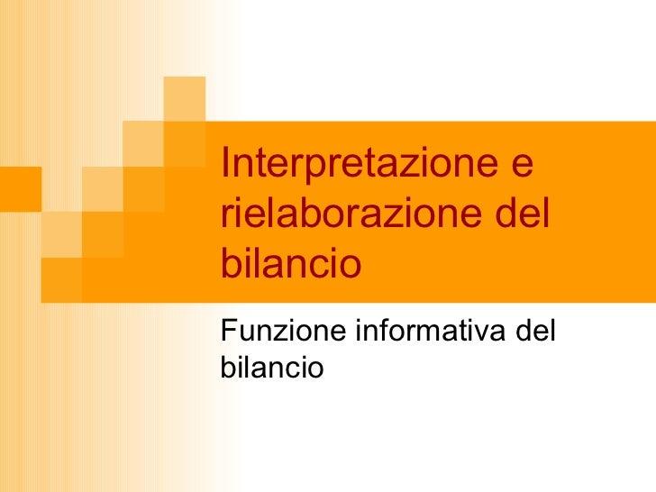 Interpretazione e rielaborazione del bilancio Funzione informativa del bilancio