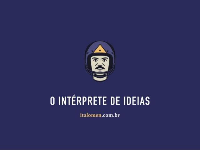 ?WR fa* NT'  É  O INTÉRPRETE DE IDEIAS  italomen. com. br