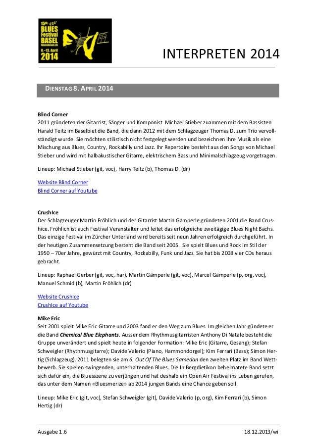 Ausgabe 1.6 18.12.2013/wi INTERPRETEN 2014 DIENSTAG 8. APRIL 2014 Blind Corner 2011 gründeten der Gitarrist, Sänger und Ko...