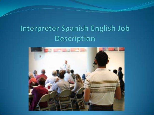 The duties and responsibilities of the interpreter SpanishEnglish is much more about facilitating cross-culturalconversati...