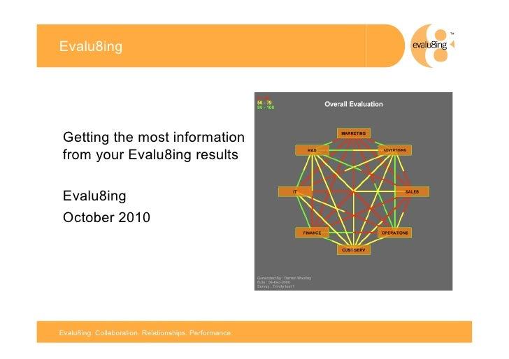 Evalu8ing Getting the most information from your Evalu8ing results Evalu8ing October 2010                                 ...