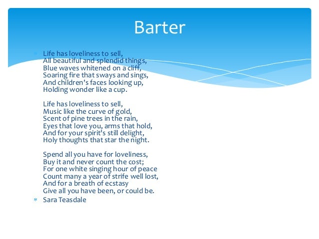 comparing childrens faces in sara teasdales poem barter Barter poem by sara teasdale - poem hunter poemhuntercom barter by sara teasdale  life has loveliness to sell all beautiful and splendid things blue waves whitened on a cliff soaring.