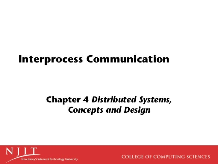 Interprocess Communication    Chapter 4 Distributed Systems,        Concepts and Design