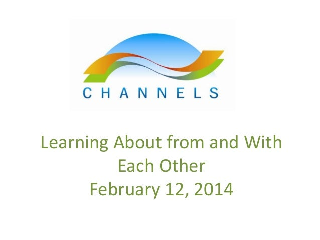 Learning About from and With Each Other February 12, 2014