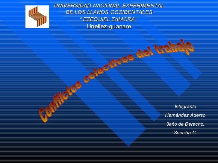 """UNIVERSIDAD NACIONAL EXPERIMENTAL DE LOS LLANOS OCCIDENTALES """" EZEQUIEL ZAMORA  """" Unellez-guanare Conflictos colectivos de..."""