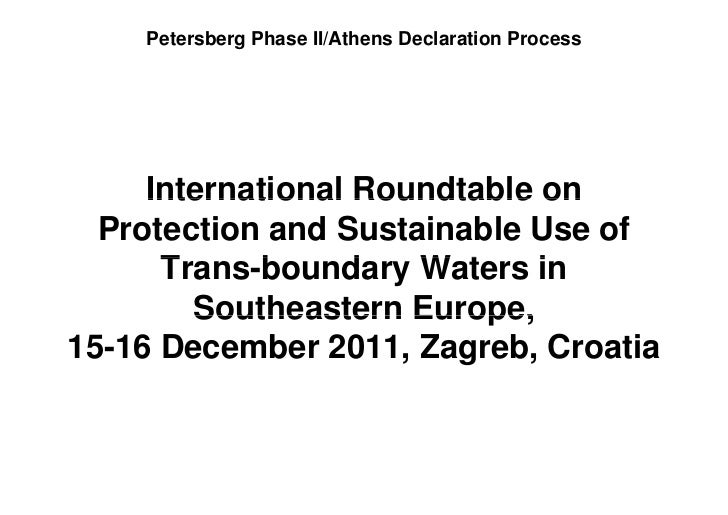 Petersberg Phase II/Athens Declaration Process     International Roundtable on  Protection and Sustainable Use of      Tra...