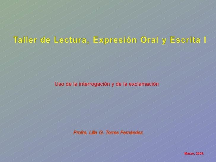 Marzo, 2009. Uso de la interrogación y de la exclamación