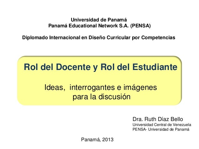 Dra. Ruth Díaz Bello Universidad Central de Venezuela PENSA- Universidad de Panamá Universidad de Panamá Panamá Educationa...