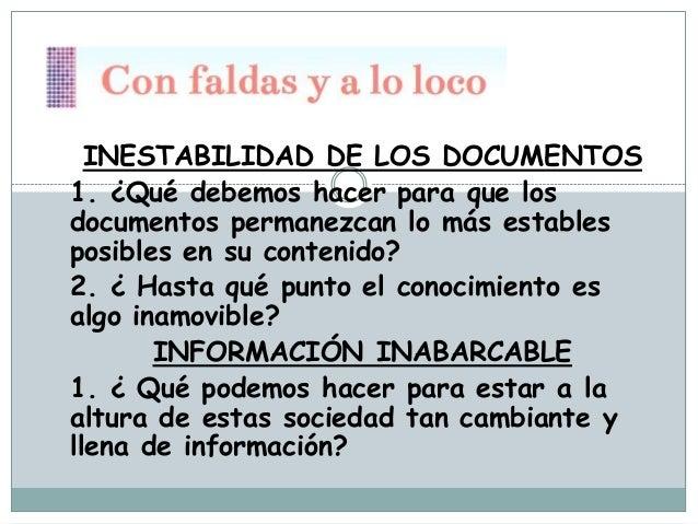 INESTABILIDAD DE LOS DOCUMENTOS 1. ¿Qué debemos hacer para que los documentos permanezcan lo más estables posibles en su c...
