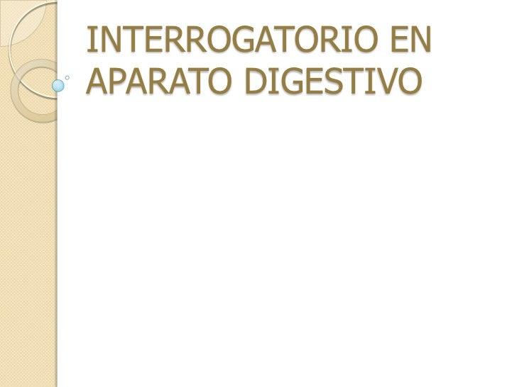 INTERROGATORIO ENAPARATO DIGESTIVO
