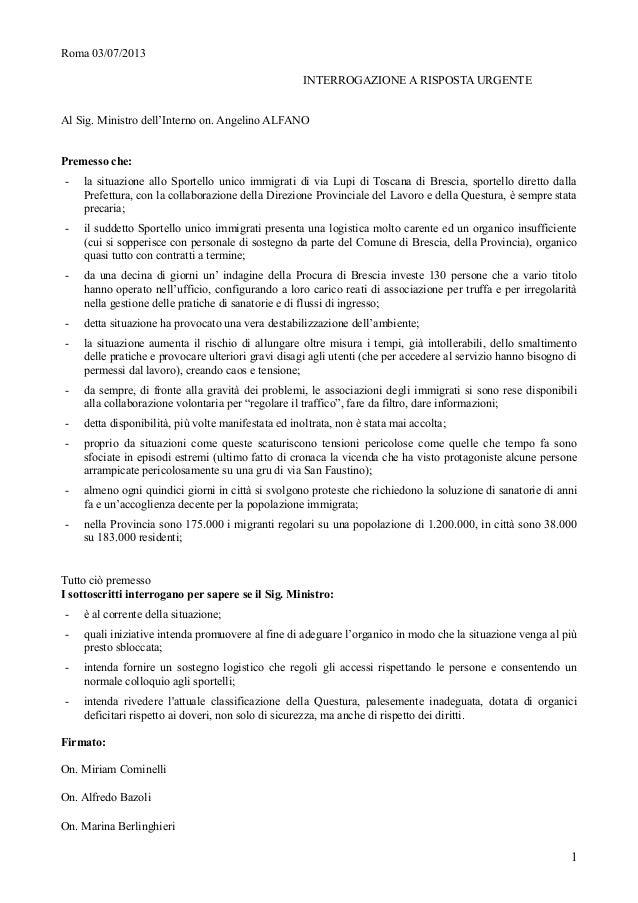 Roma 03/07/2013 INTERROGAZIONE A RISPOSTA URGENTE Al Sig. Ministro dell'Interno on. Angelino ALFANO Premesso che: - la sit...