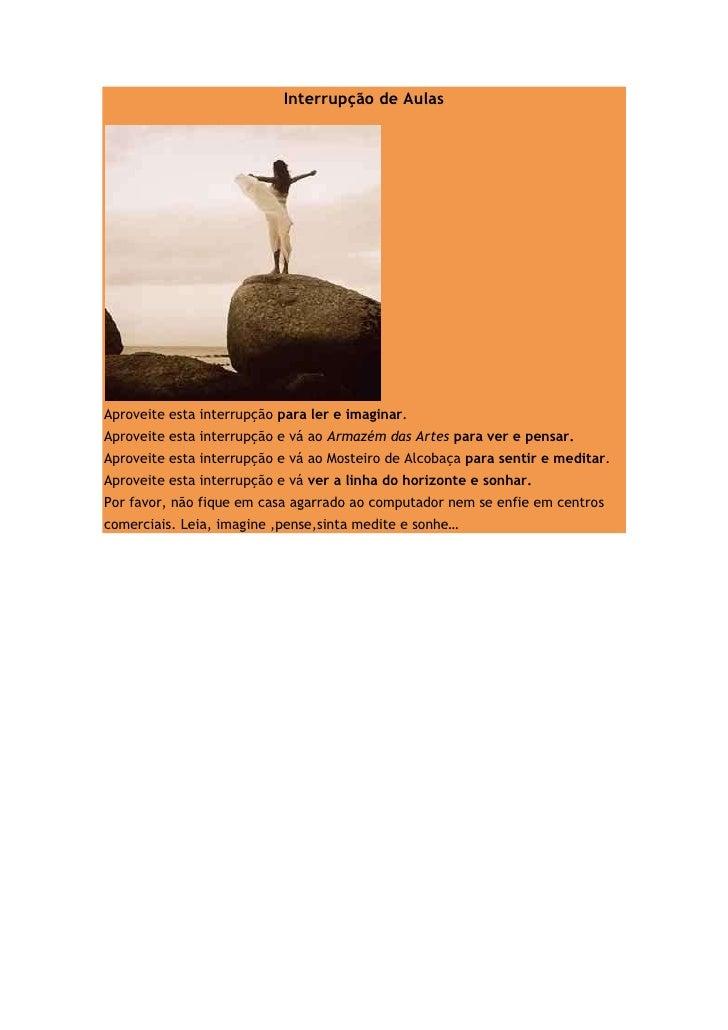 """HYPERLINK """" http://bibliotecaesdica.blogspot.com/2010/03/interrupcao-de-aulas.html""""  Interrupção de Aulas<br />Aproveite ..."""