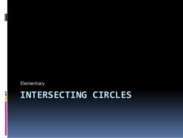 Elementary  INTERSECTING CIRCLES