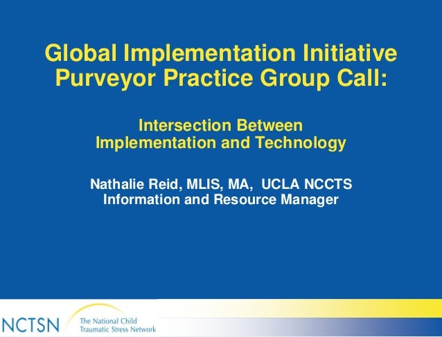 Global Implementation Initiative Purveyor Practice Group Call: Intersection Between Implementation and Technology Nathalie...