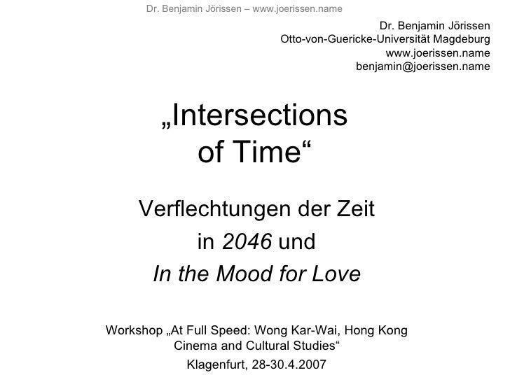 """"""" Intersections of Time"""" Dr. Benjamin Jörissen Otto-von-Guericke-Universität Magdeburg www.joerissen.name [email_address] ..."""