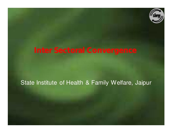 Inter Sectoral Convergence    State Institute of Health & Family Welfare, Jaipur