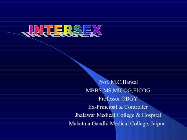 Prof. M.C.Bansal      MBBS,MS,MICOG,FICOG          Professor OBGY      Ex-Principal & Controller Jhalawar Medical College ...