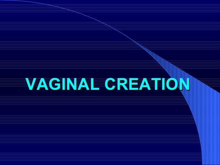 VAGINAL CREATION