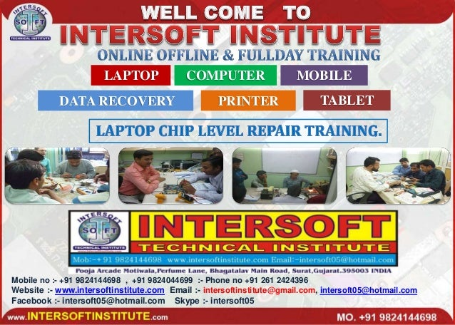 Mobile no :- +91 9824144698 , +91 9824044699 :- Phone no +91 261 2424396 Website :- www.intersoftinstitute.com Email :- in...