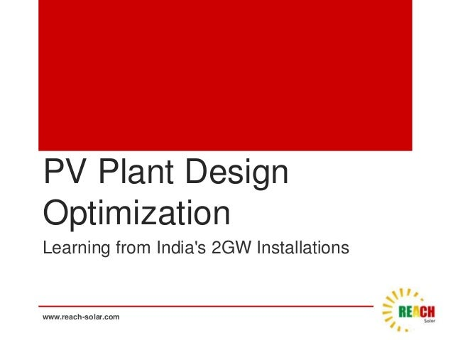 PV Plant Design Optimization Learning from India's 2GW Installations  www.reach-solar.com