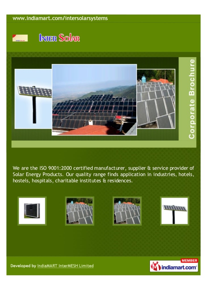 We are the ISO 9001:2000 certified manufacturer, supplier & service provider ofSolar Energy Products. Our quality range fi...