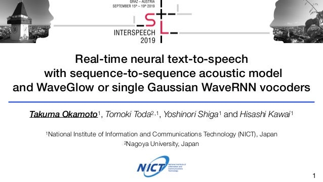 Real-time neural text-to-speech with sequence-to-sequence acoustic model and WaveGlow or single Gaussian WaveRNN vocoders ...