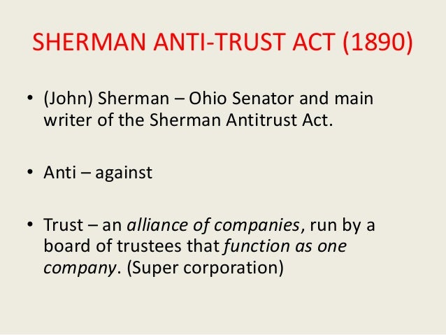 the issue of monopoly policy built on the sherman antitrust act of 1890 in the united states It was followed by the sherman antitrust act of 1890 much of a monopoly united states within the united states or any territory thereof or the.