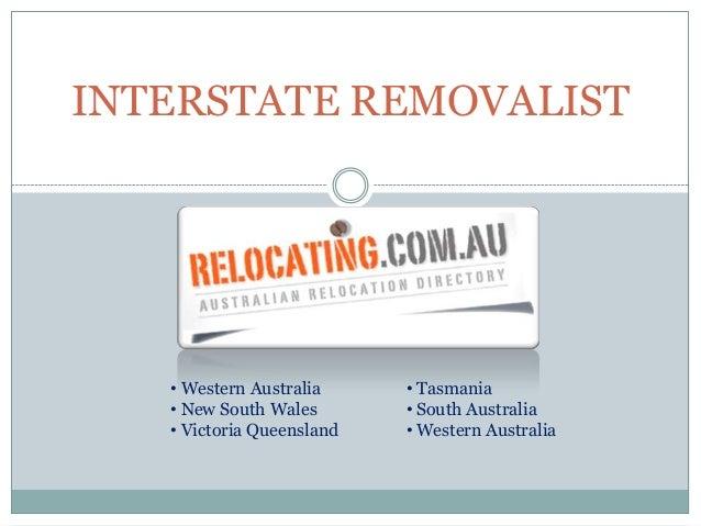 INTERSTATE REMOVALIST   • Western Australia     • Tasmania   • New South Wales       • South Australia   • Victoria Queens...