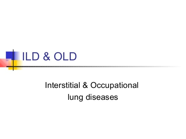 ILD & OLD Interstitial & Occupational lung diseases