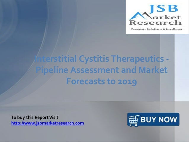 Interstitial Cystitis Therapeutics -  Pipeline Assessment and Market  Forecasts to 2019  To buy this Report Visit  http://...