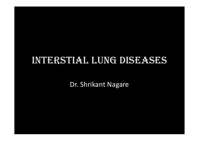 InterstIal lung dIseases Dr. Shrikant Nagare