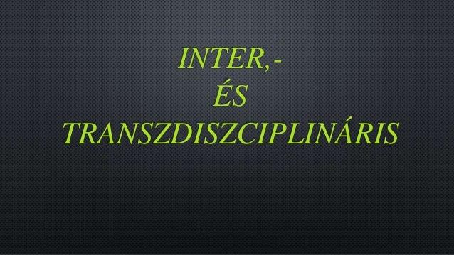 INTER,-  ÉS  TRANSZDISZCIPLINÁRIS
