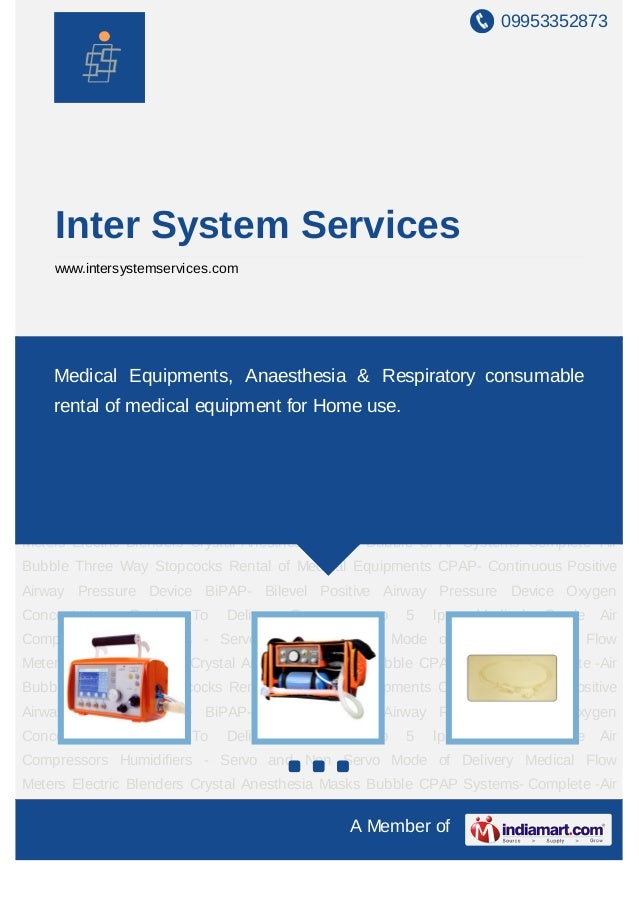 09953352873    Inter System Services    www.intersystemservices.comCPAP- Continuous Positive Airway Pressure Device BiPAP-...