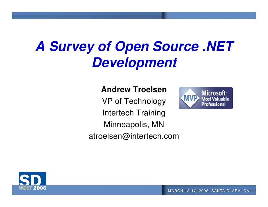 A Survey of Open Source .NET         Development            Andrew Troelsen            VP of Technology            Interte...