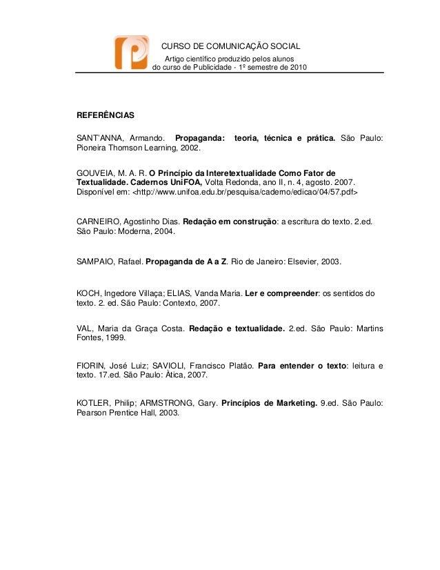 CURSO DE COMUNICAÇÃO SOCIAL Artigo científico produzido pelos alunos do curso de Publicidade - 1º semestre de 2010   R...