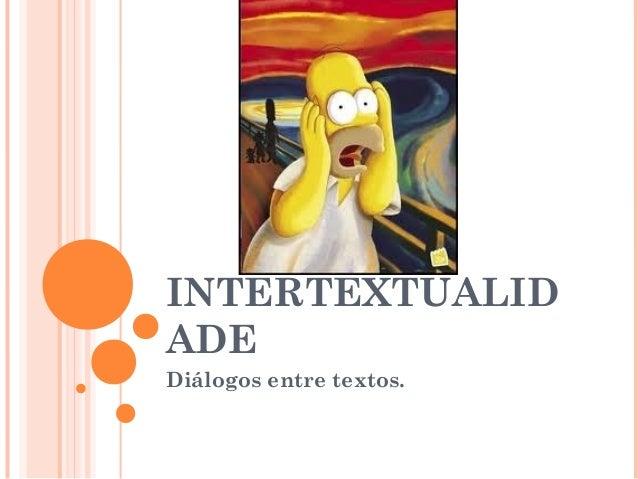INTERTEXTUALID ADE Diálogos entre textos.