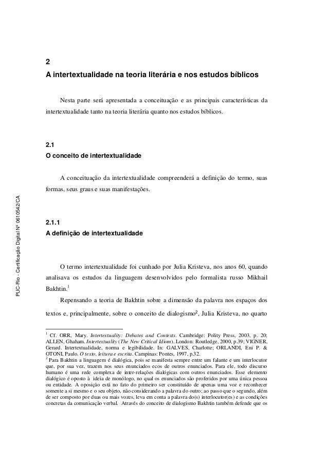 2 A intertextualidade na teoria literária e nos estudos bíblicos Nesta parte será apresentada a conceituação e as principa...