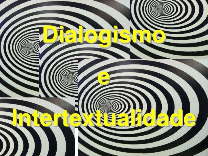 Dialogismo       eIntertextualidade