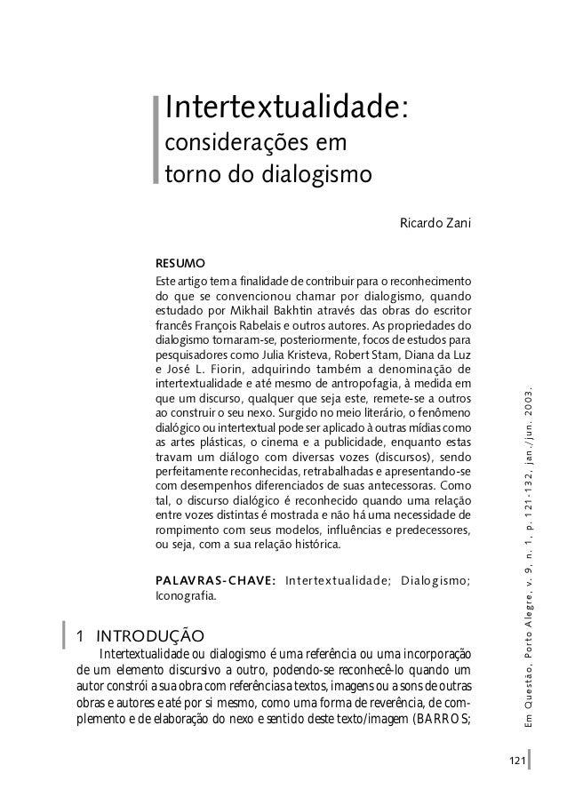 121 1 INTRODUÇÃO Intertextualidade ou dialogismo é uma referência ou uma incorporação de um elemento discursivo a outro, p...
