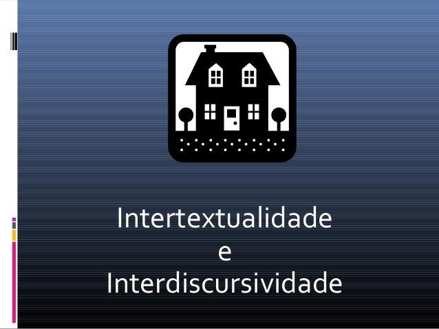 IntertextualidadeeInterdiscursividade