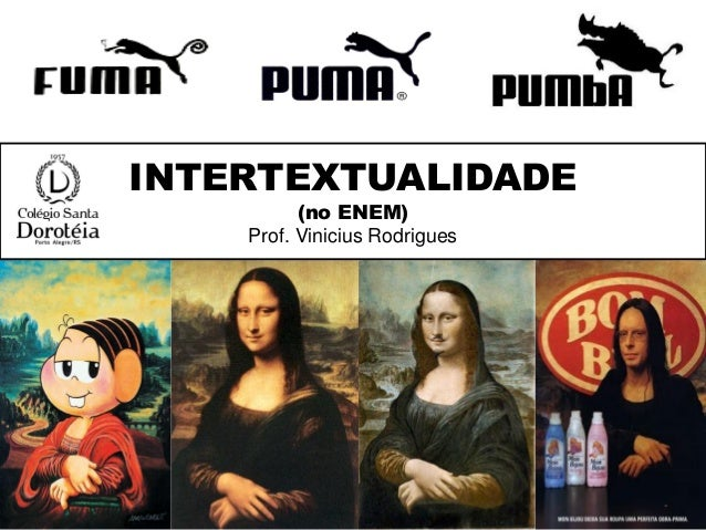 INTERTEXTUALIDADE (no ENEM) Prof. Vinicius Rodrigues