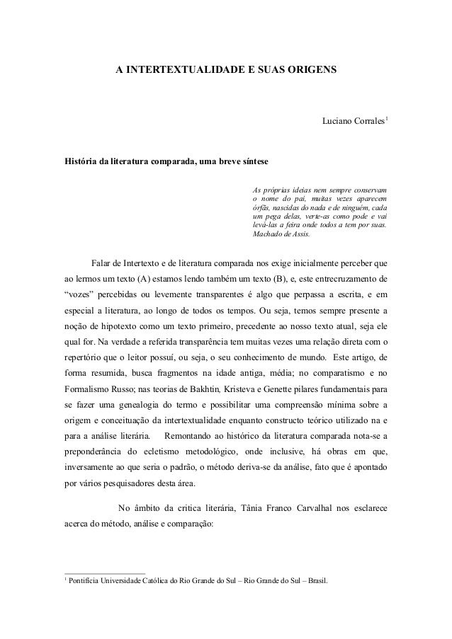 A INTERTEXTUALIDADE E SUAS ORIGENS Luciano Corrales1 História da literatura comparada, uma breve síntese As próprias ideia...