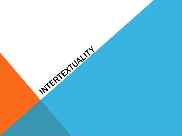 Julia Kristeva s concepts of intertextuality