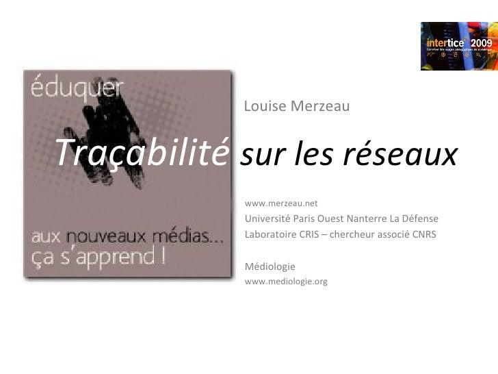 <ul><li>www.merzeau.net </li></ul><ul><li>Université Paris Ouest Nanterre La Défense </li></ul><ul><li>Laboratoire CRIS – ...