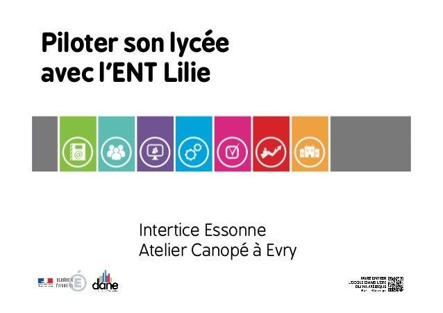 Piloter son lycée avec l'ENT Lilie Intertice Essonne Atelier Canopé à Evry