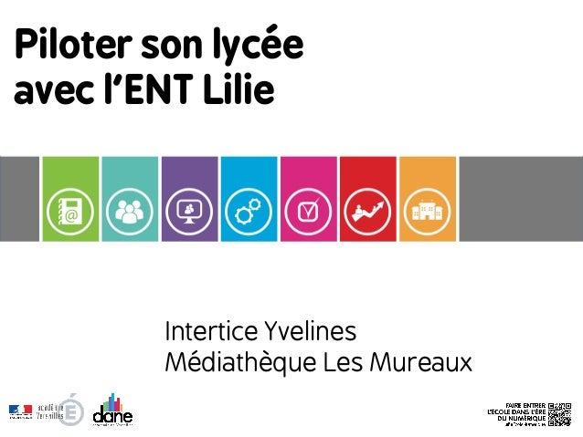 Piloter son lycée avec l'ENT Lilie Intertice Yvelines Médiathèque Les Mureaux