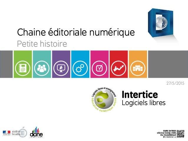 27/5/2015 Chaine éditoriale numérique Petite histoire Intertice Logiciels libres