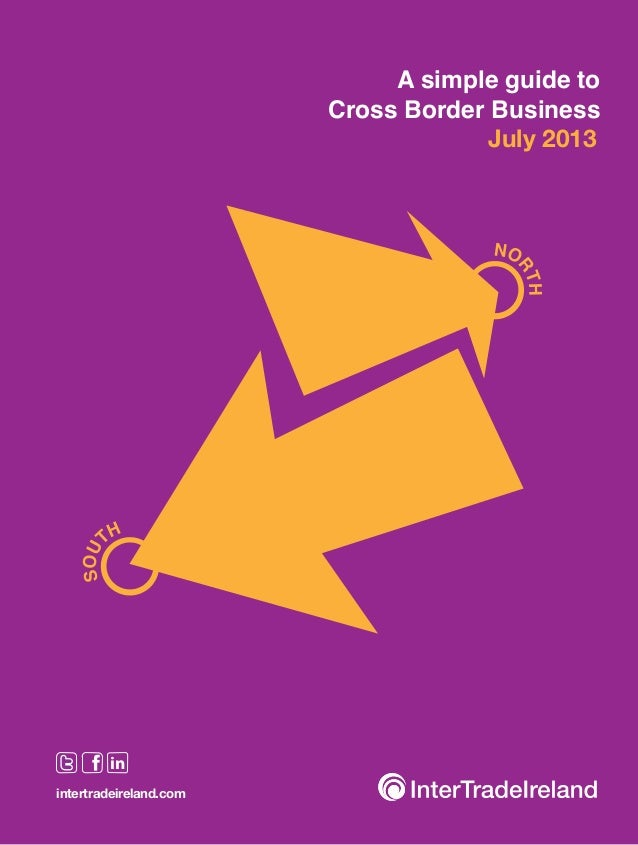 A simple guide to Cross Border Business July 2013  in intertradeireland.com