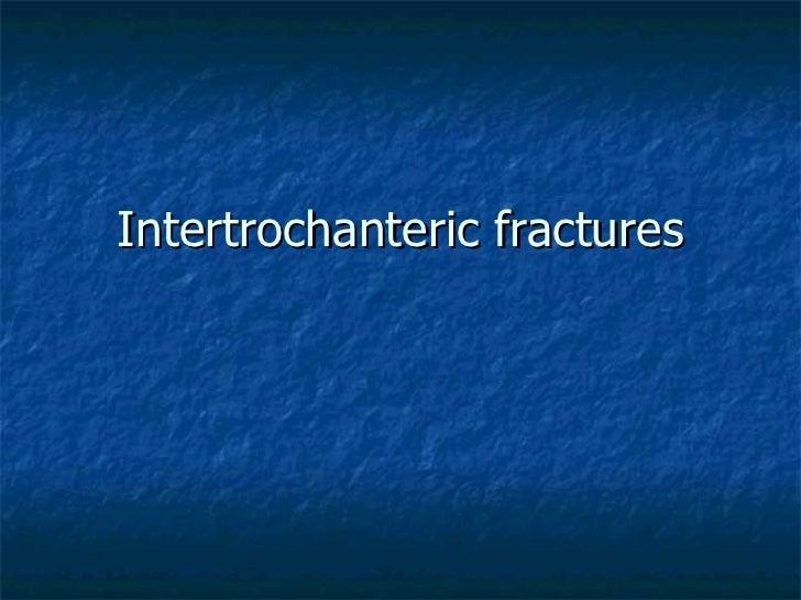 Intertrochanteric fractures